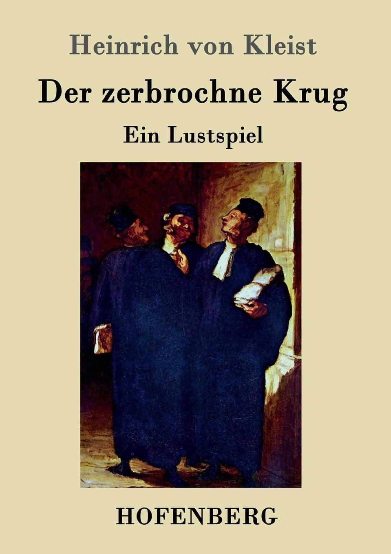 Heinrich von Kleist Der zerbrochne Krug