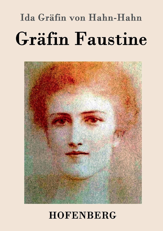 Ida Gräfin von Hahn-Hahn Grafin Faustine ida hahn hahn sibylle eine selbstbiographie von ida grafin hahn hahn zweiter band
