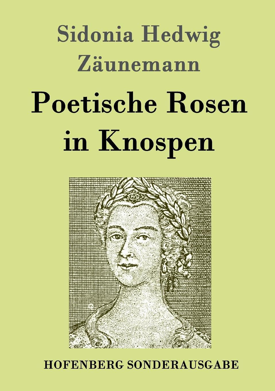 Sidonia Hedwig Zäunemann Poetische Rosen in Knospen mikhail rosen jewish happiness in israel