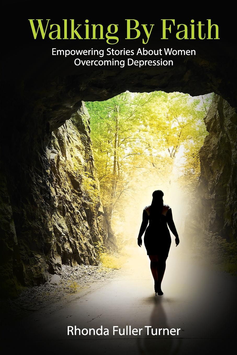 Rhonda Turner Walking By Faith. Empowering Stories About Women Overcoming Depression dr abiola idowu overcoming faith