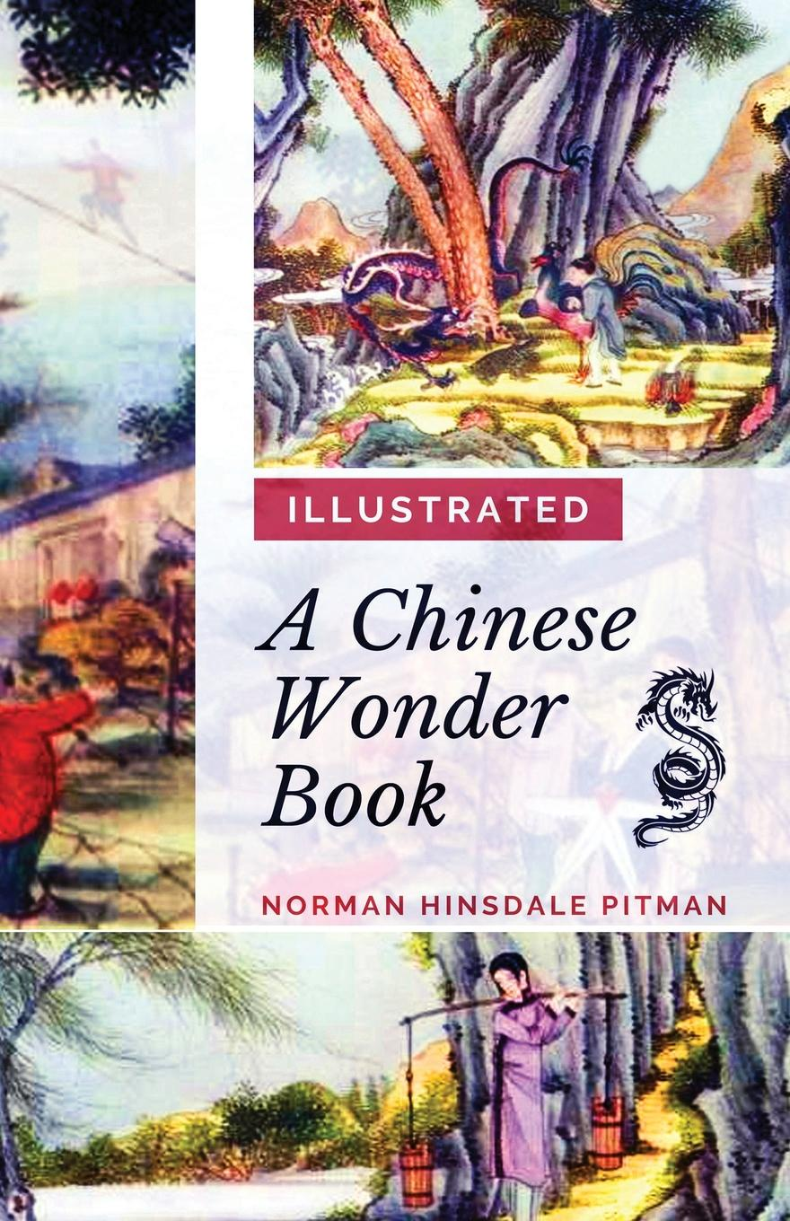 Norman Hinsdale Pitman A Chinese Wonder Book. .Illustrated Edition. zhou yi the book of change the chinese culture book in chinese edition