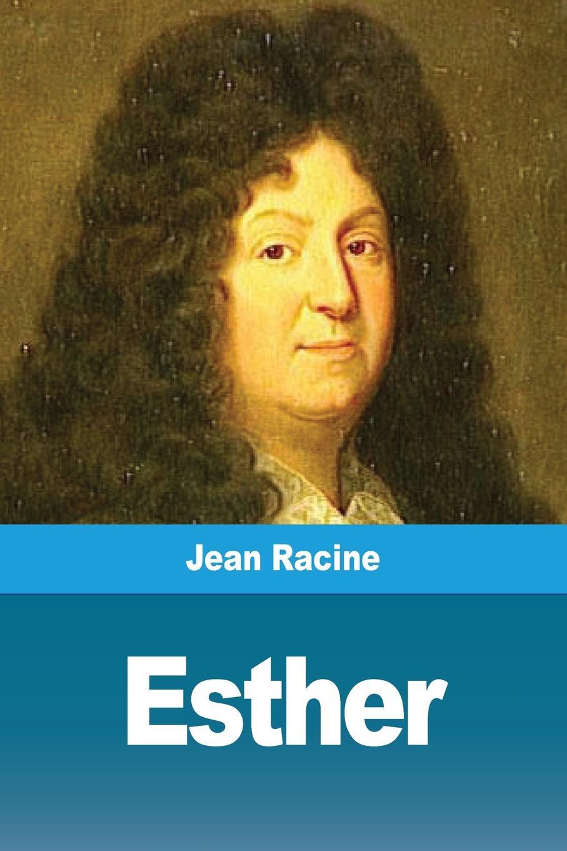 Jean Racine Esther ch bordes la tribune de st gervais vol 26 janvier 1929 classic reprint