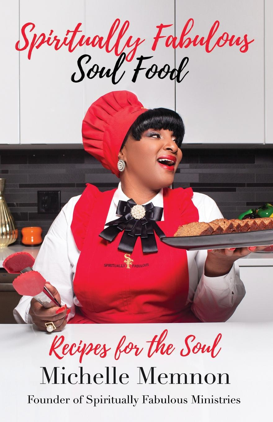 Michelle Memnon Spiritually Fabulous Soul Food. Recipes For The Soul charity amy murphy soul time therapy a time to be still and connect with soul