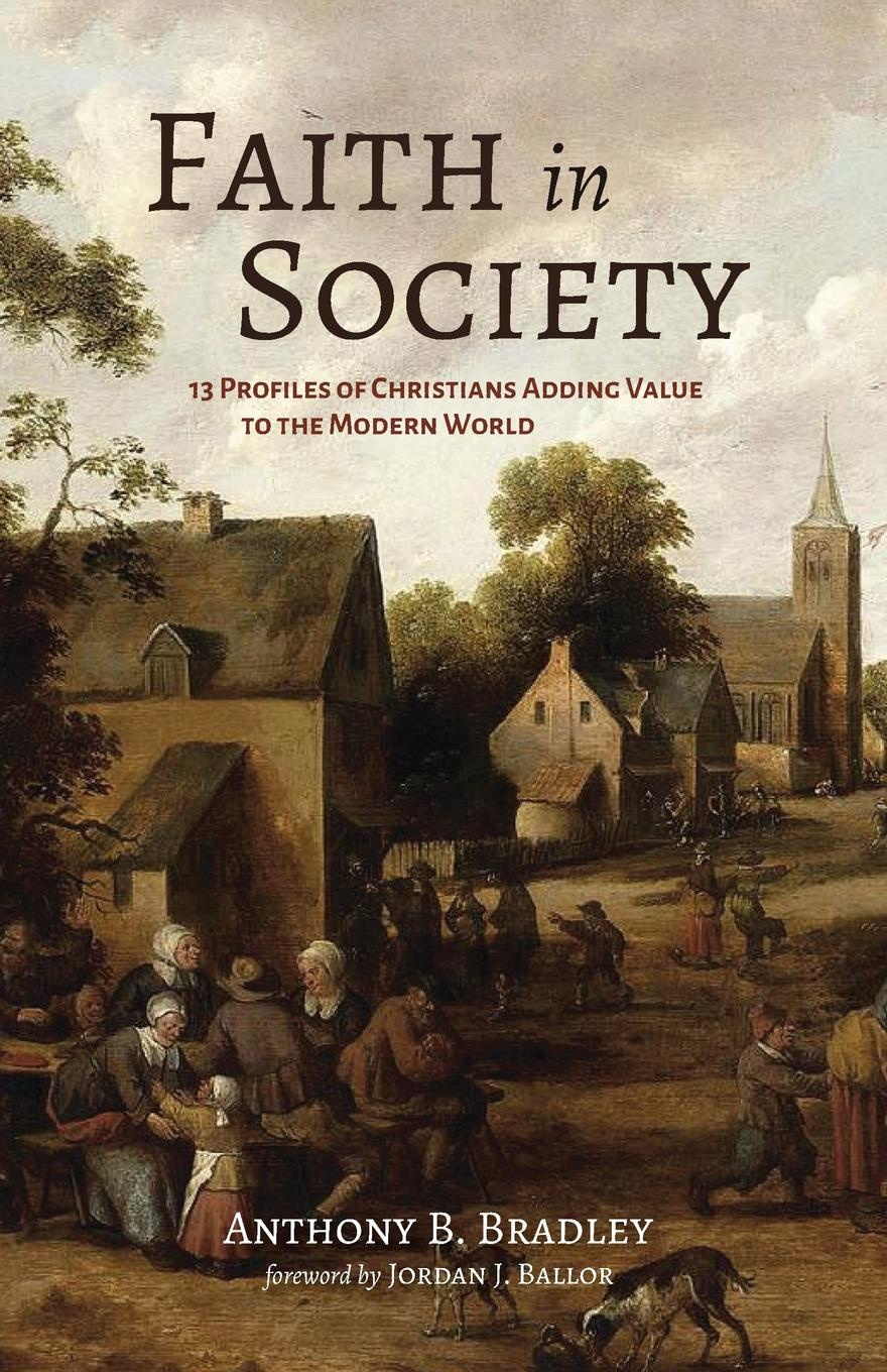 Anthony B. Bradley Faith in Society bradley richard the plague at marseilles consider d