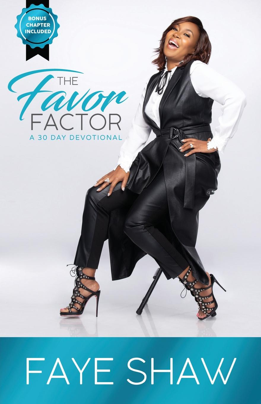 Faye Shaw The Favor Factor. A 30 Day Devotional delinda n baker in search of truth 31 day devotional