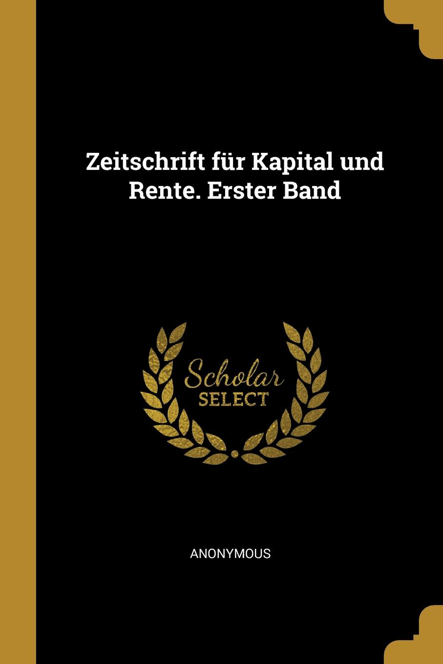 Zeitschrift fur Kapital und Rente. Erster Band This work has been selected by scholars as being culturally...