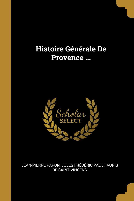 Jean-Pierre Papon Histoire Generale De Provence ...