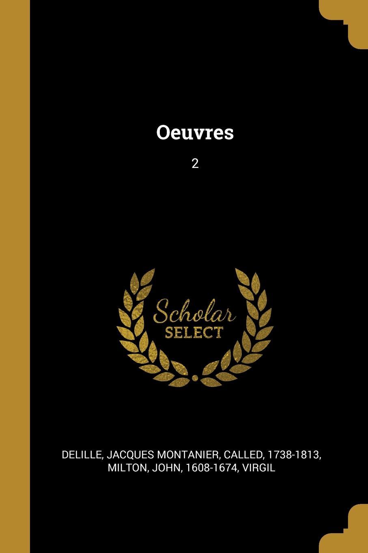 Jacques Montanier Delille, John Milton, Virgil Virgil Oeuvres. 2