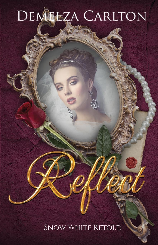 Demelza Carlton Reflect. Snow White Retold sally carleen the prince s heir
