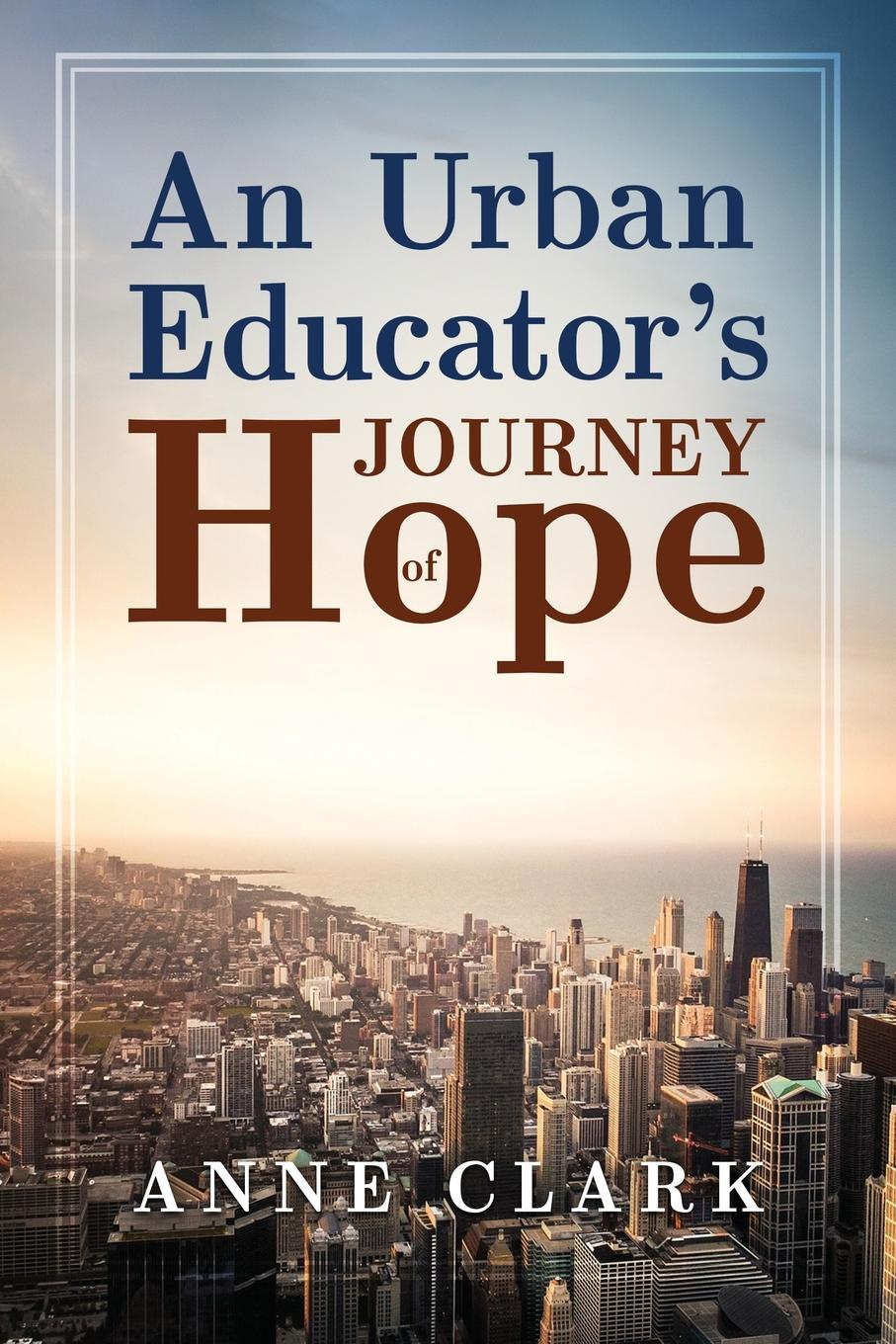 Anne Clark An Urban Educator.s Journey of Hope m douglas clark bathsheba her story