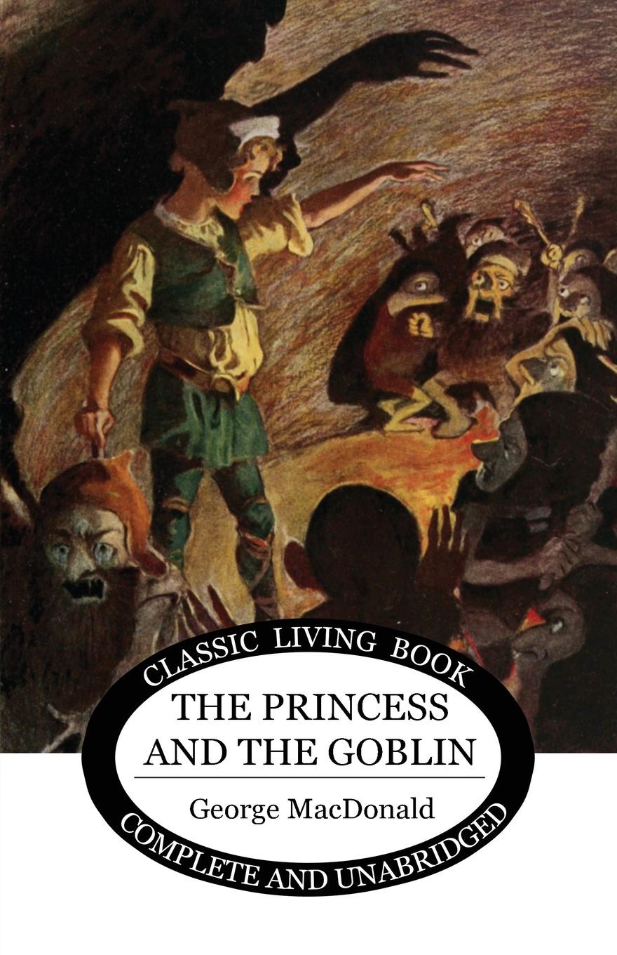 MacDonald George The Princess and the Goblin george macdonald the princess and the goblin