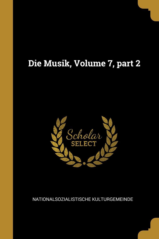 Nationalsozialistische Kulturgemeinde Die Musik, Volume 7, part 2