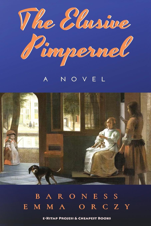 лучшая цена Baroness Emma Orczy The Elusive Pimpernel