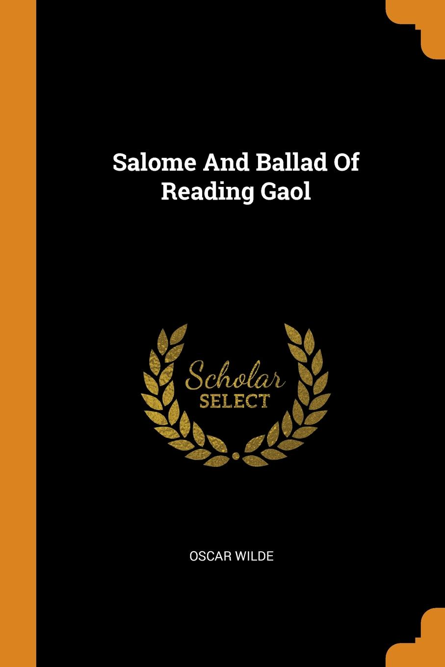 Oscar Wilde Salome And Ballad Of Reading Gaol wilde oscar de profundis the ballad of reading gaol