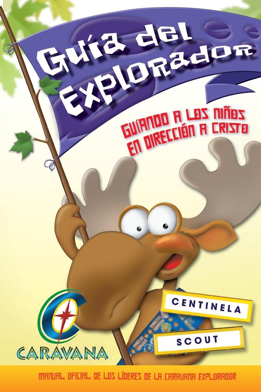 Caravana Guia del Explorador. Manual oficial de los lideres de la Caravana Exploradores caravana палантин