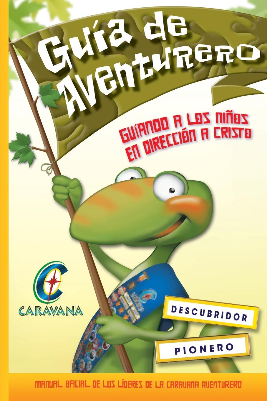 Caravana Guia del Aventurero. Manual oficial de los lideres de la Caravana Aventureros caravana палантин