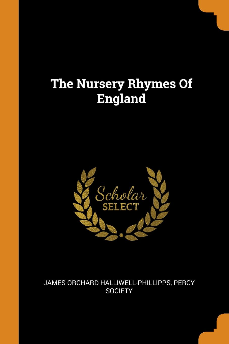James Orchard Halliwell-Phillipps, Percy Society The Nursery Rhymes Of England