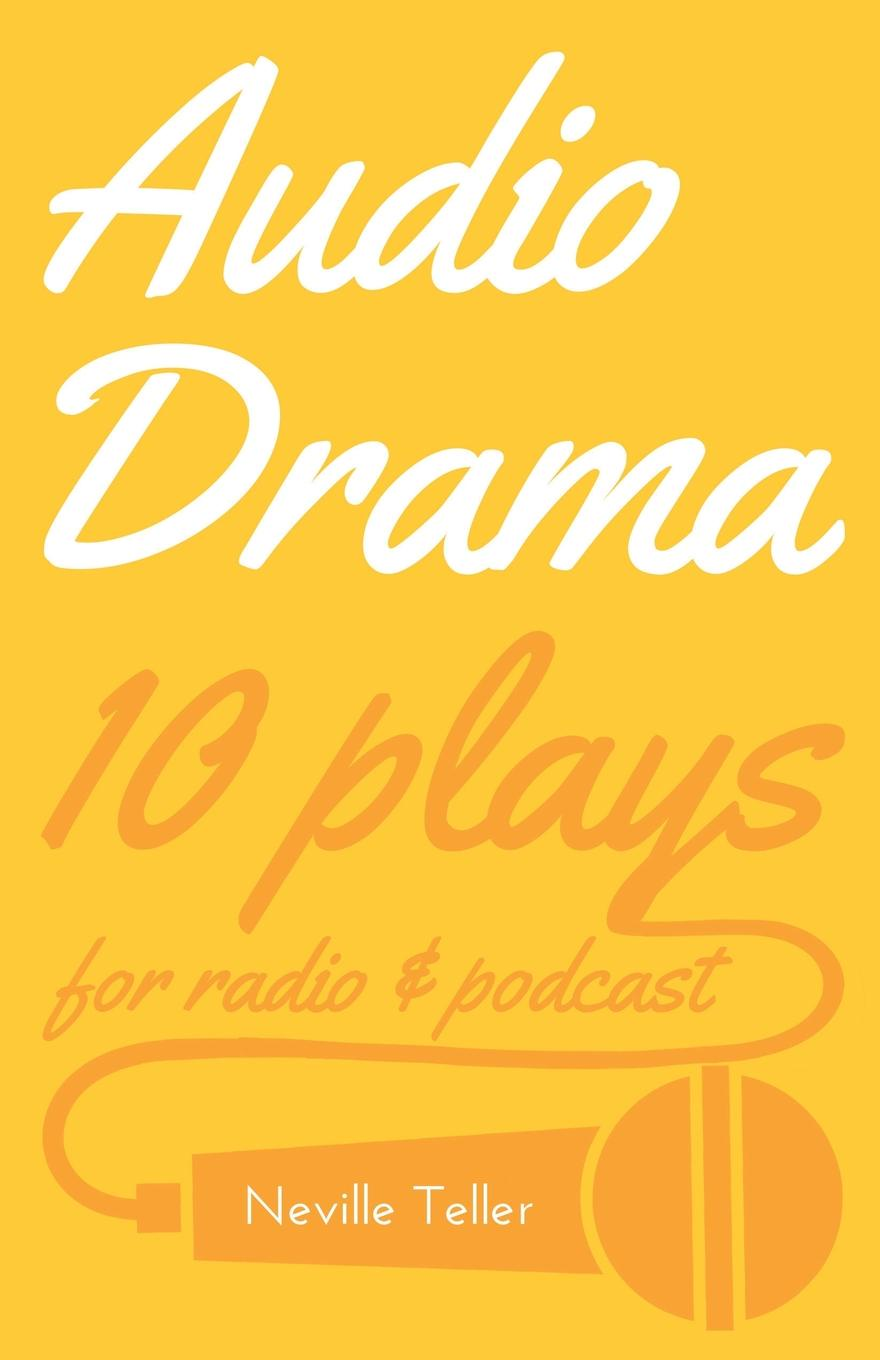 Neville Teller Audio Drama. 10 plays for radio . podcast brian degas specials based on the bbc tv drama series the complete novels in one volume