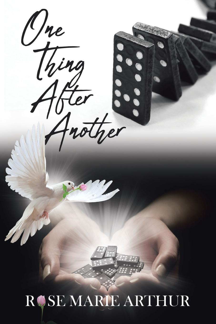 Rose Marie Arthur One Thing After Another grief is the thing with feathers