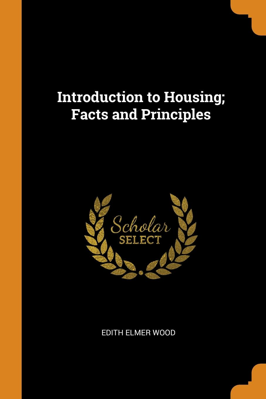 Edith Elmer Wood Introduction to Housing; Facts and Principles шкаф для ванной the united states housing