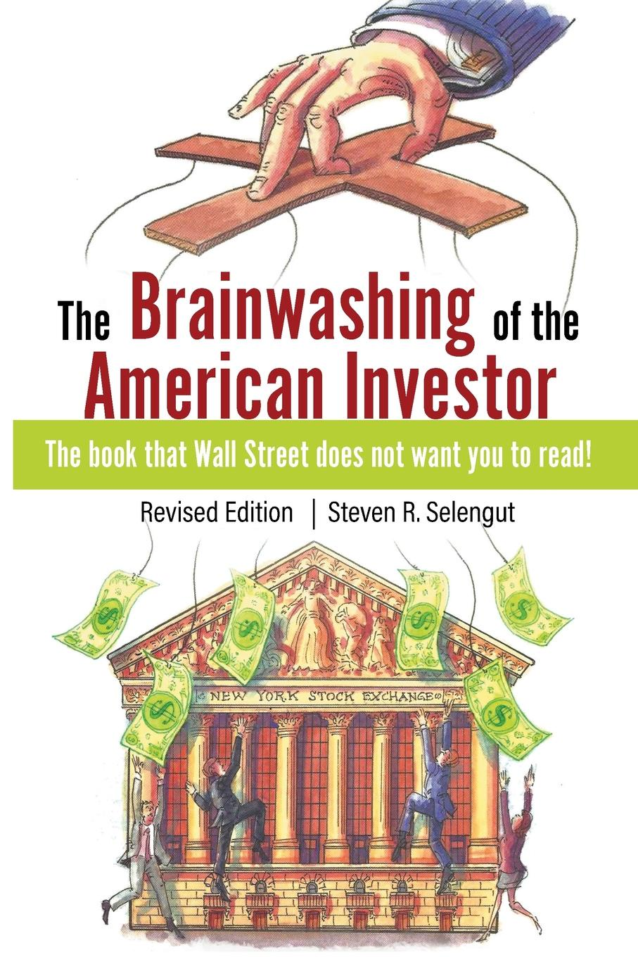 Steven R. Selengut The Brainwashing of The American Investor victor ricciardi investor behavior the psychology of financial planning and investing