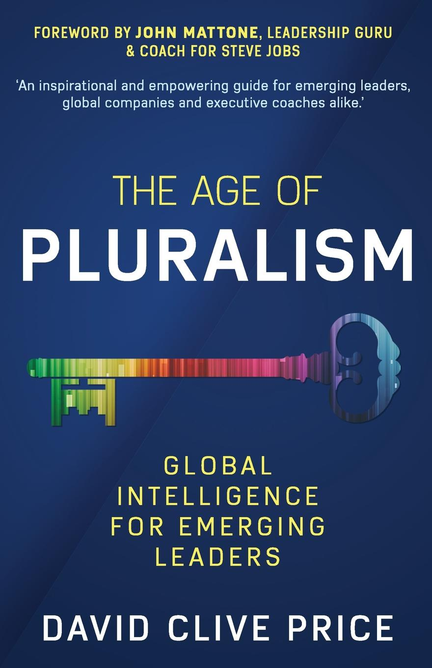 David Clive Price The Age Of Pluralism. Global Intelligence For Emerging Leaders socialism for a skeptical age