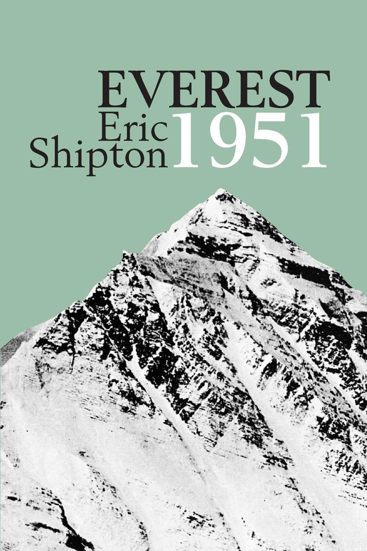 Eric Shipton Everest 1951. The Mount Reconnaissance Expedition 1951