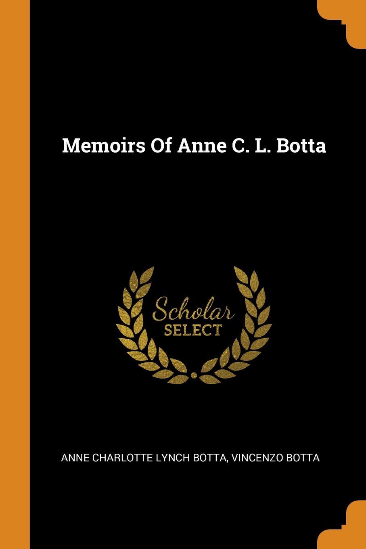 Memoirs Of Anne C. L. Botta