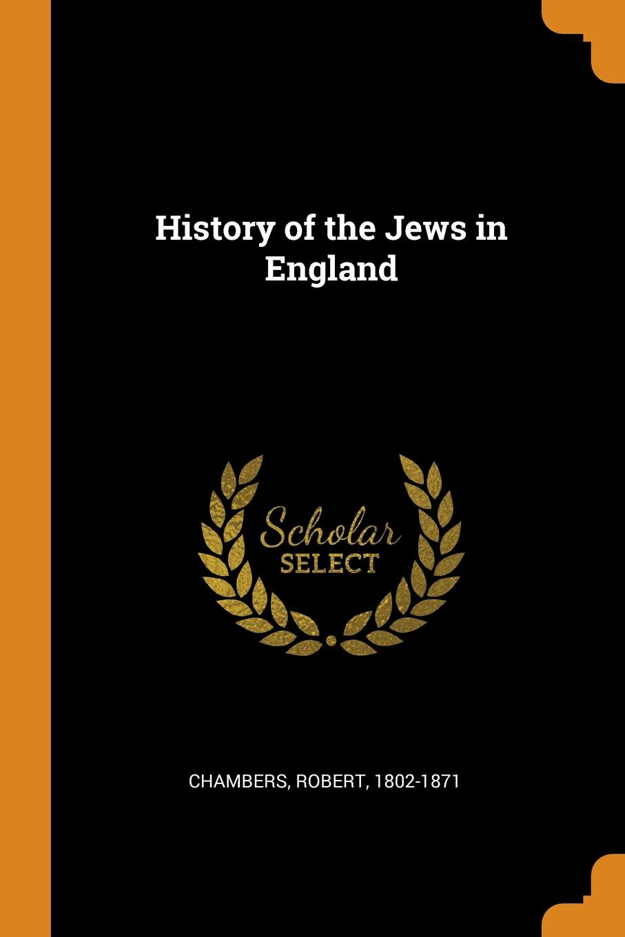 Robert Chambers History of the Jews in England a history of the jews in the united states