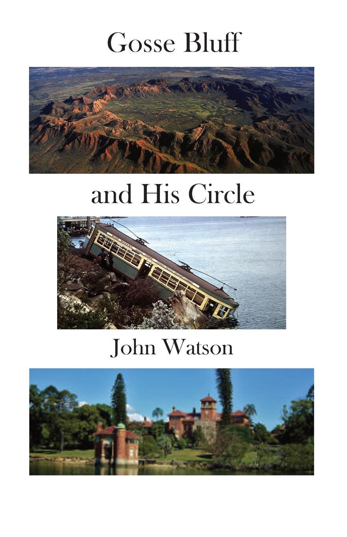 John Watson Gosse Bluff and His Circle рулетка stanley powerlock 0 33 443