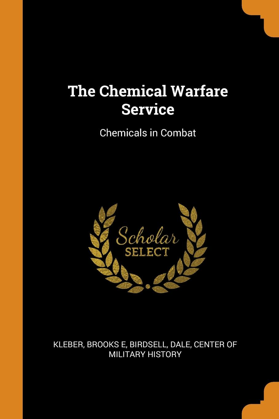 The Chemical Warfare Service. Chemicals in Combat