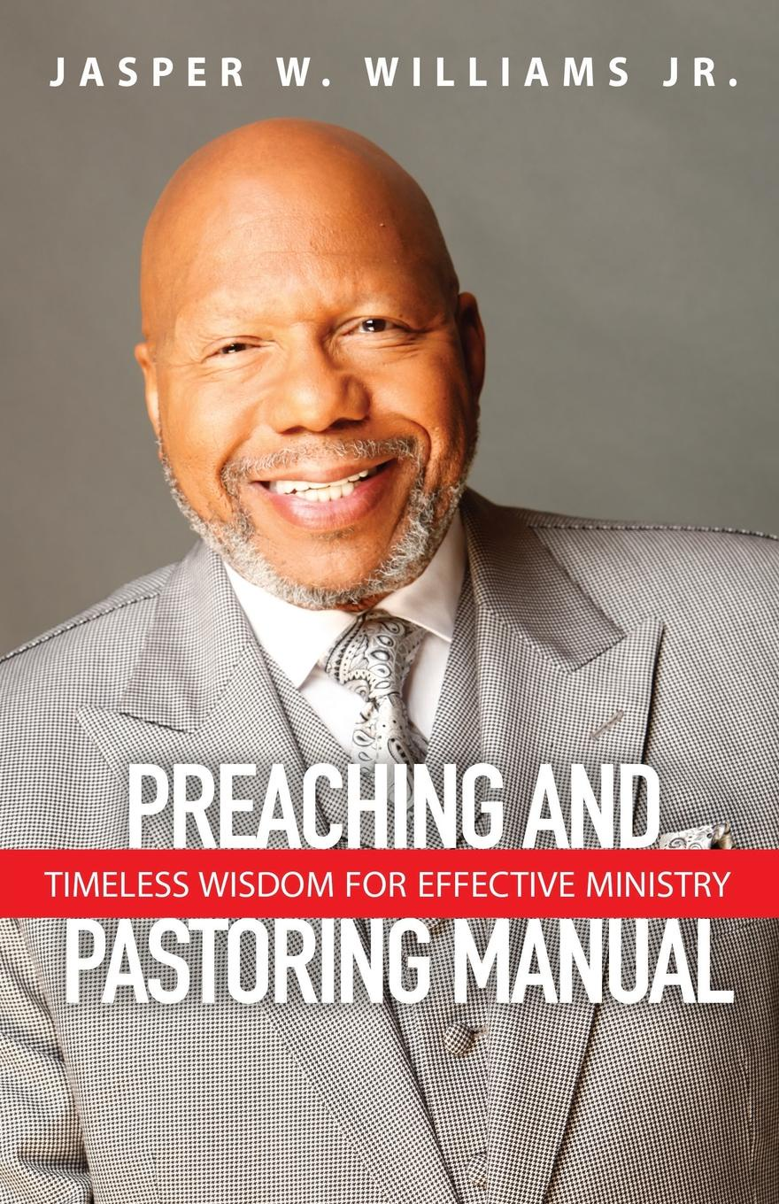 Jasper W. Williams Jr. Preaching and Pastoring Manual. Timeless Wisdom for Effective Ministry raymond williams keywords a vocabulary of culture and society