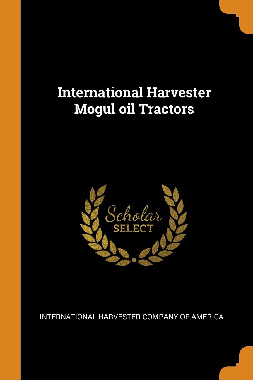 International Harvester Mogul oil Tractors