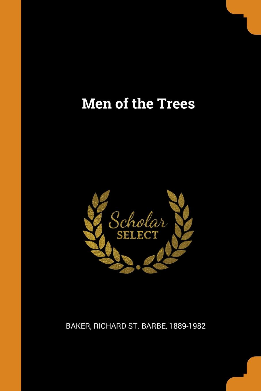 Richard St. Barbe Baker Men of the Trees