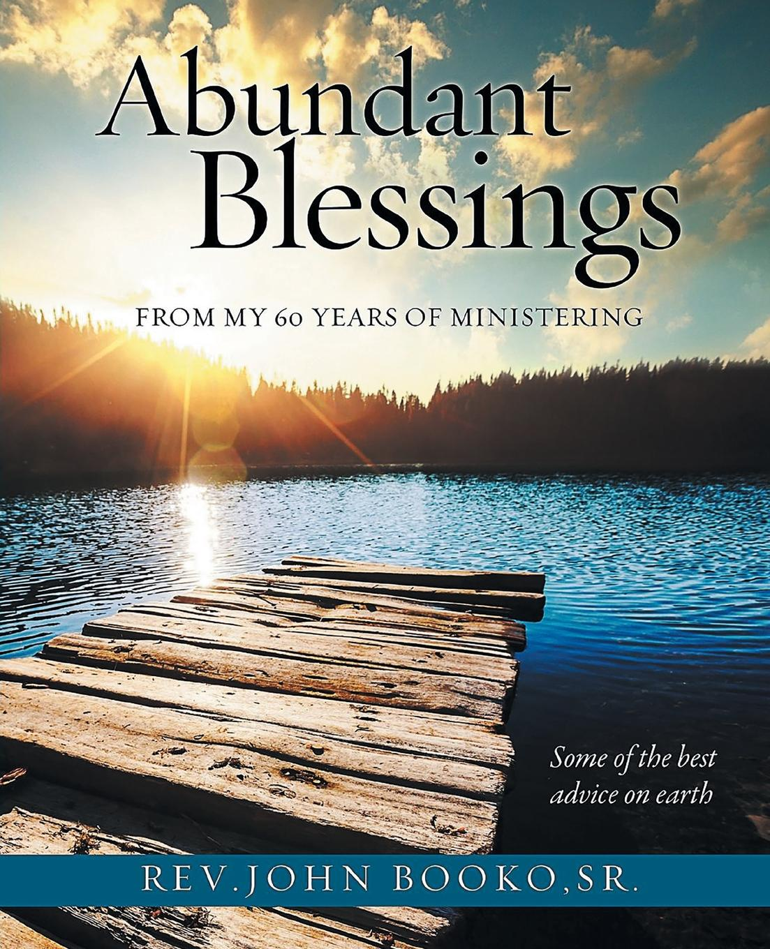 John Booko Abundant Blessings From 60 years of Ministering