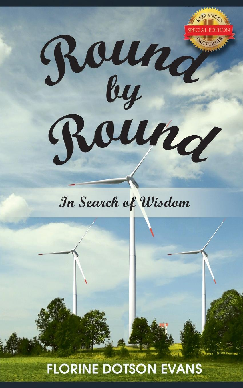 Florine Dotson Evans Round by Round. In Search of Wisdom bakunin mikhail aleksandrovich god and the state