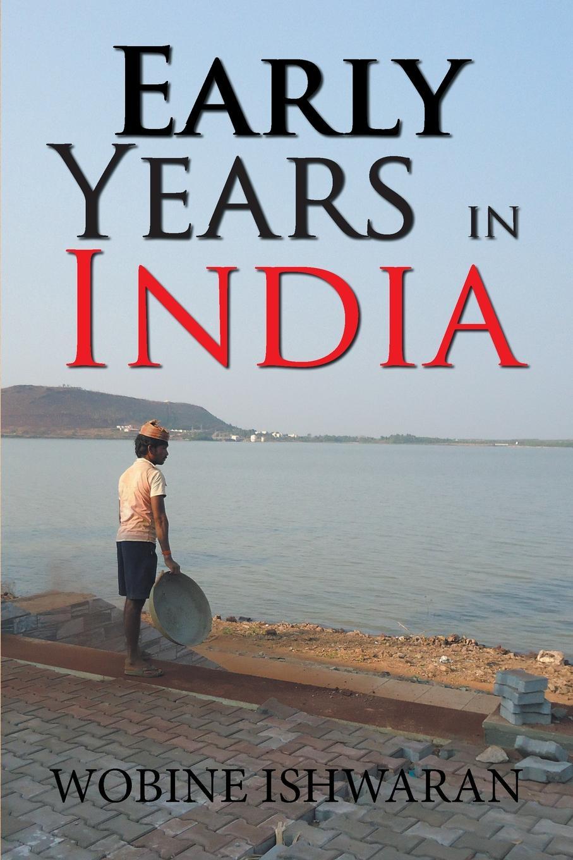 Wobine Ishwaran Early Years in India цены