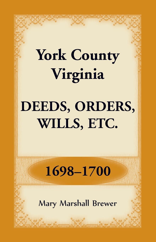 Mary Marshall Brewer York County, Virginia Deeds, Orders, Wills, Etc., 1698-1700