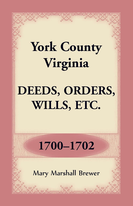 цены на Mary Marshall Brewer York County, Virginia Deeds, Orders, Wills, Etc., 1700-1702  в интернет-магазинах