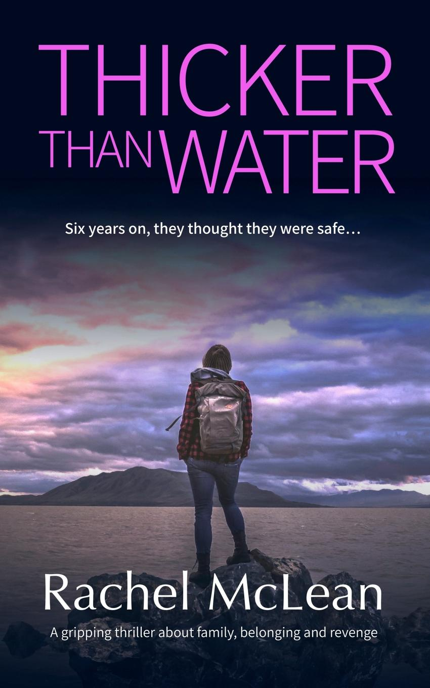 Rachel McLean Thicker Than Water. A gripping thriller about family, belonging and revenge rachel mclean thicker than water a gripping thriller about family belonging and revenge