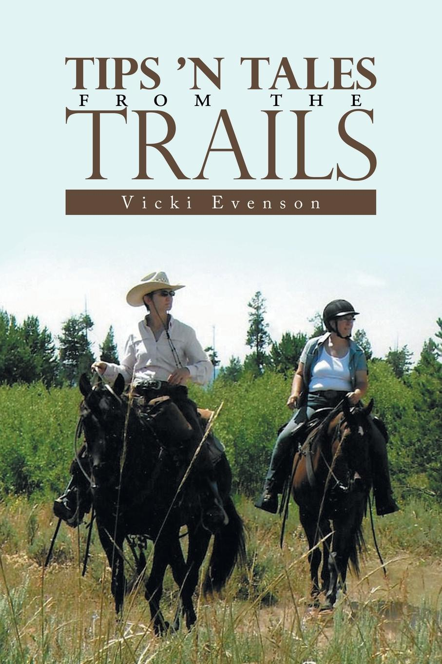Vicki Evenson Tips .n Tales from the Trails john brooker the happiest trails