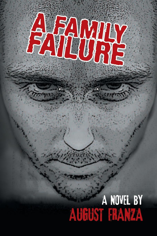 August Franza A Family Failure august franza a family failure
