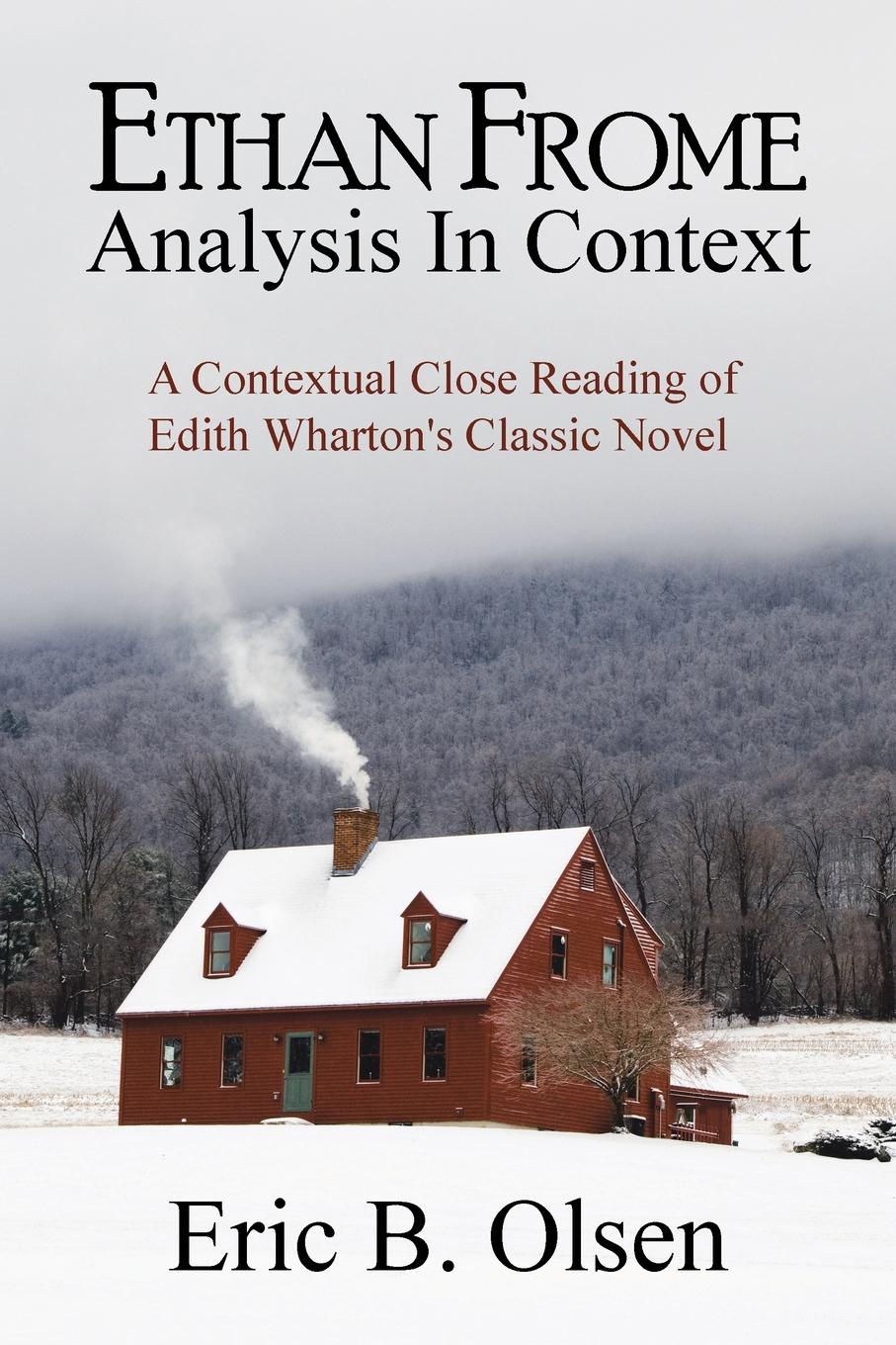 Eric B. Olsen Ethan Frome. Analysis in Context цена и фото