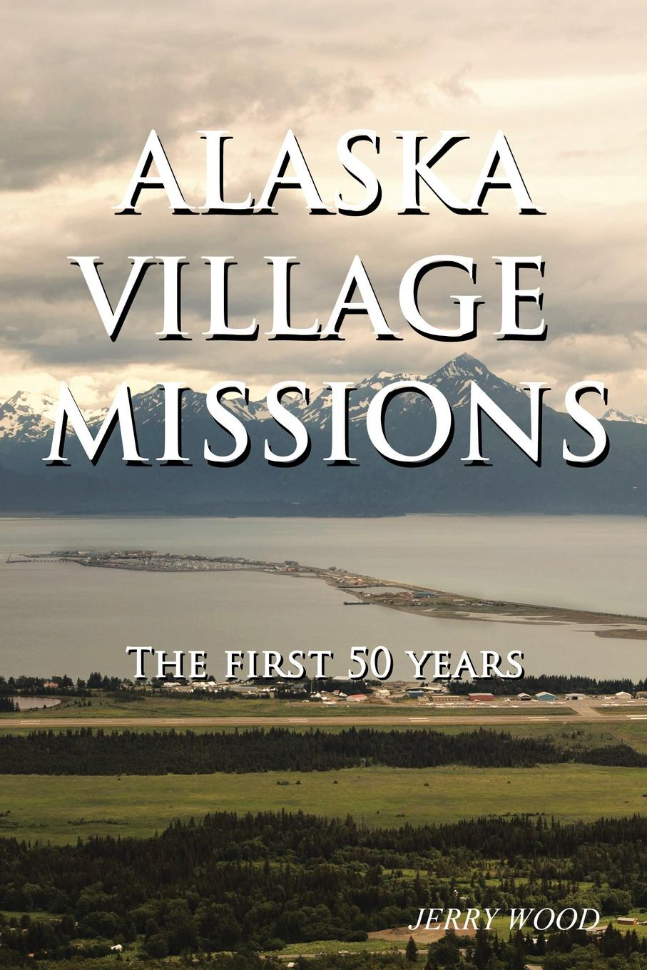 Jerry Wood Alaska Village Missions. The First 50 Years malcolm kemp extreme events robust portfolio construction in the presence of fat tails isbn 9780470976791