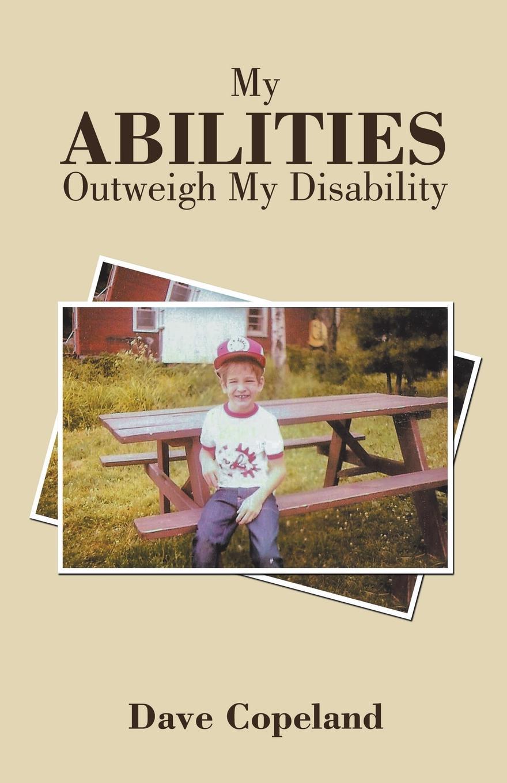 Dave Copeland My Abilities Outweigh My Disability цены