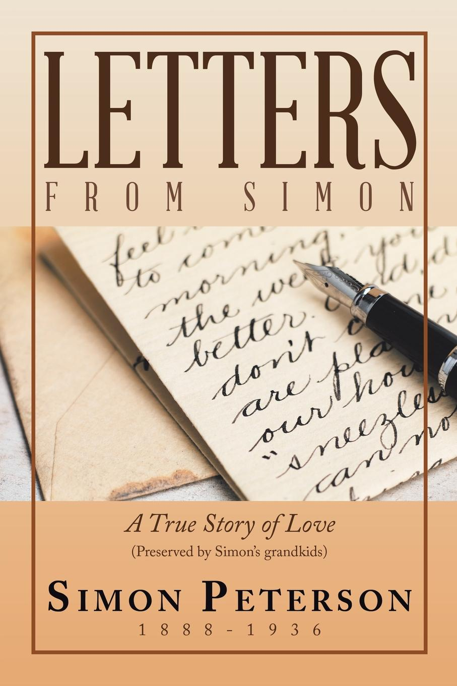 Simon Peterson Letters from Simon. A True Story of Love ghosh abhik letters to a young chemist