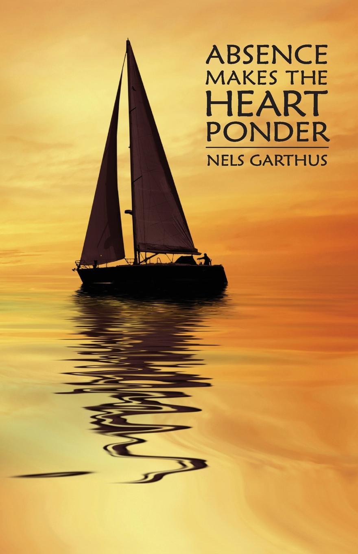 Nels Garthus Absence Makes the Heart Ponder head and the heart head and the heart signs of light