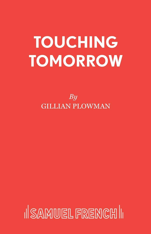 Gillian Plowman Touching Tomorrow gillian plowman philip and rowena a play