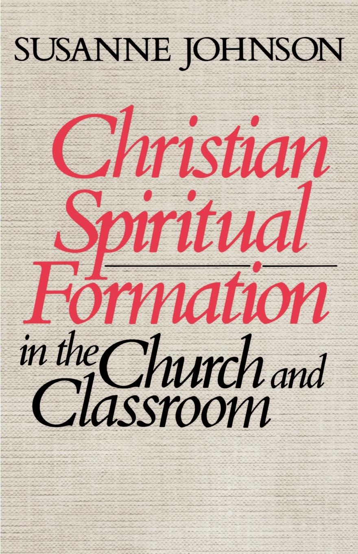 Susanne Johnson Christian Spiritual Formation in the Church and Classroom mostafa redwan hardpan formation in mine tailings