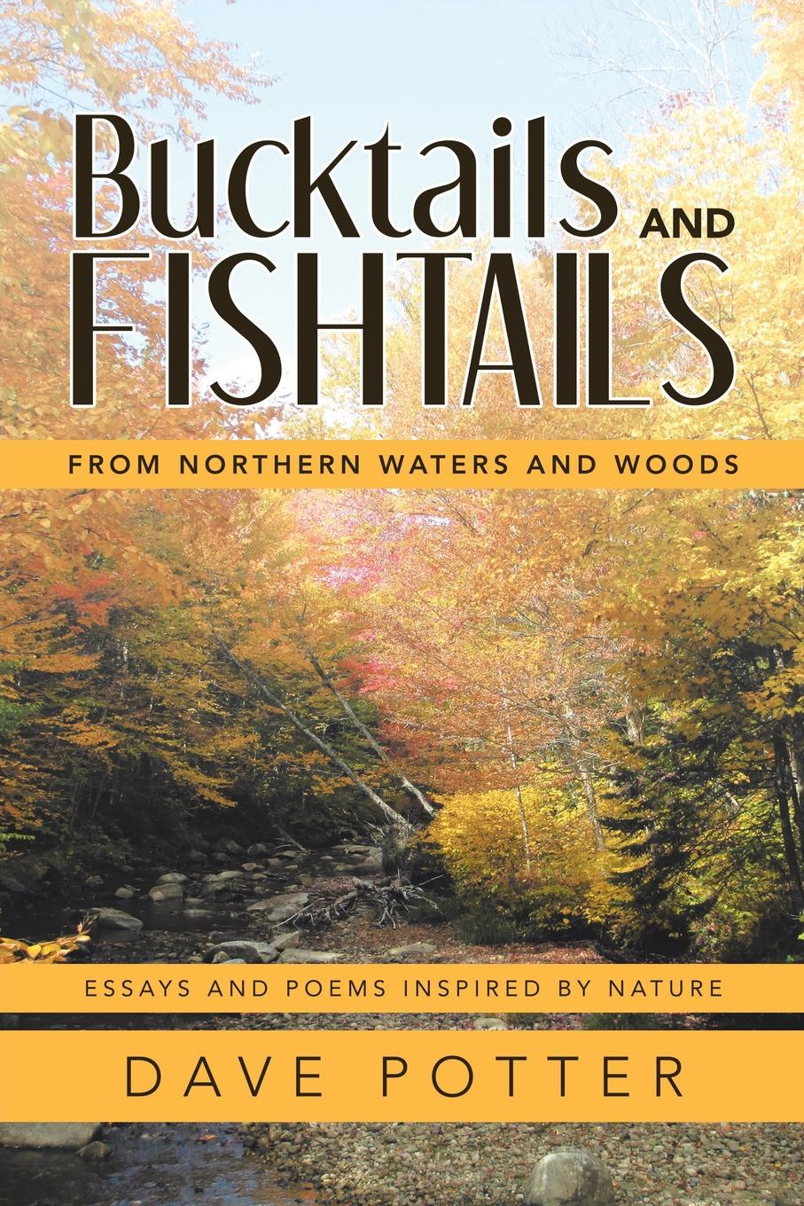 Dave Potter Bucktails and Fishtails. From Northern Waters and Woods dave brubeck dave brubeck quartet time out time further out 2 lp